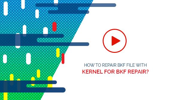 BKF Repair Tool to Fix & Repair Corrupt BKF Files of MS Backup