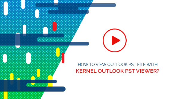 Kernel PST Viewer to Access of PST files without using Outlook