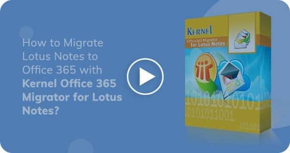 Kernel Office 365 migrator for Lotus Notes