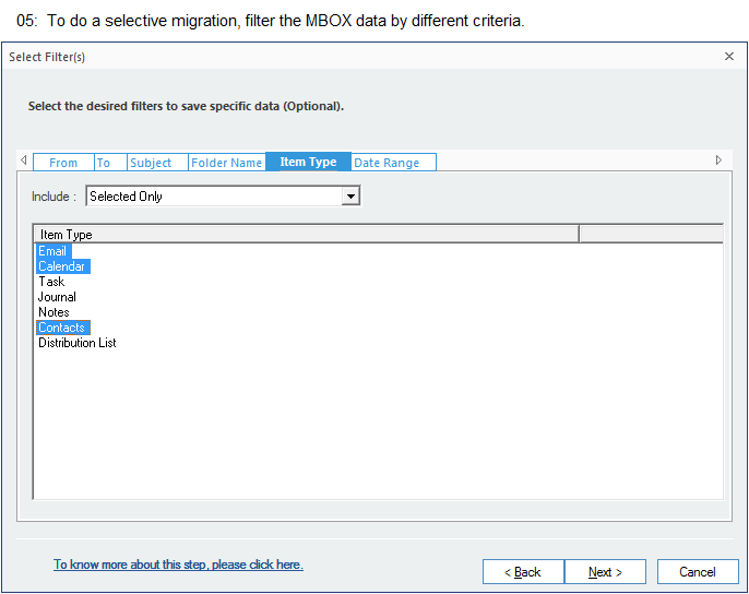 To do a selective migration, filter the MBOX data by different criteria.